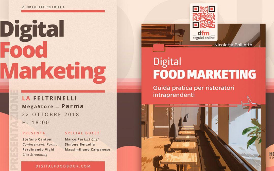 Digital Food Marketing. Il 22 ottobre a La Feltrinelli di via Farini la presentazione della Guida Pratica per Ristoratori Intraprendenti