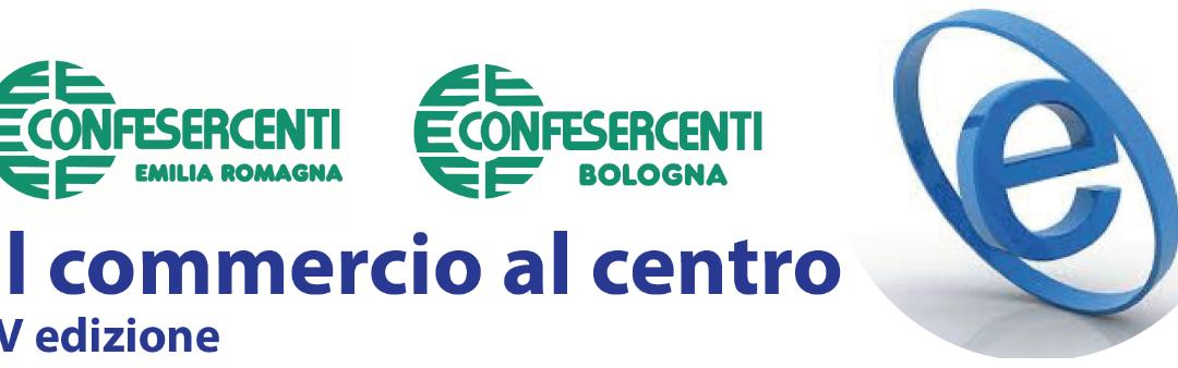 Il Commercio al Centro: IV edizione a Bologna il 5 Febbraio 2019. Iscrizione gratuita