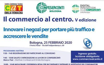 """5a edizione """"IL COMMERCIO AL CENTRO"""" il 25 febbraio 2020 a Bologna"""